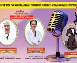 Padma Bhushan  Cardiologist  Dr. Tarlochan Singh Kler & Padmashri Orthopedic & Joint Replacement Surgeon Dr. Ashok Rajgopal to address at historic Pharma Leaders 2017 Summit & Healthcare Power Brand Awards In Mumbai