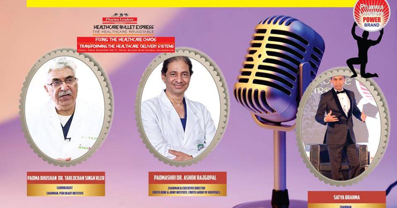 Padma Bhushan  Cardiologist  Dr. Tarlochan Singh Kler & Padmashri Orthopedic & Joint Replacement Surgeon Dr. Ashok Rajgopal to address at historic Pharma Leaders 2017 Summit & Healthcare Power Brand Awards In Mumbai