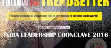 """Thought Leaders, policy experts, business tycoons to debate on """"Advantage India"""" at India Leadership Conclave 2016"""