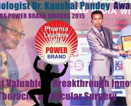 Top Cardiologist Dr. Kaushal Pandey honored at Pharma Leaders Super Brand Awards 2015