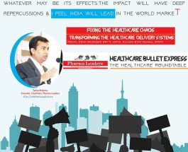 World Healthcare Leaders set to redefine Healthcare Reforms at 10th Annual Pharmaceutical Leadership Summit &Pharmaleaders Business Leadership Awards 2017