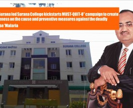 "Dilip Surana led Surana College kickstarts MUST-QUIT-O"" campaign to create awareness on the cause and preventive measures against the deadly disease 'Malaria"