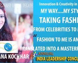 Celebrity & Noted Fashion Designer Archana Kochhar set to receive the prestigious Fashion Designer of the Decade at 6th Annual India Leadership Conclave & Indian Affairs Business Leadership Awards 2015