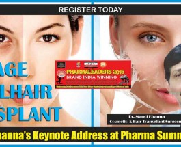 Celebrity Cosmetic & Hair transplant Surgeon Dr. Manoj Khanna to throw new Discoveries of Cosmetic Innovations at Pharma Leaders 2015 Summit & Awards 2015